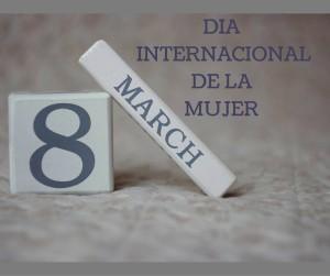 8 de Marzo. Día Internacional de la Mujer.