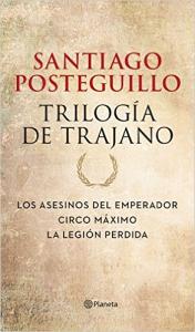 La Legión Perdida. El fin de la trilogía de Trajano.
