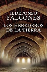 """La Nueva Novela de Ildefonso Falcones. """"Los Herederos de la Tierra""""."""